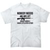 Tee-shirt – Nobody need a Ar15 – Blanc Equipements